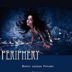 Periphery: Erotic Lesbian Futures